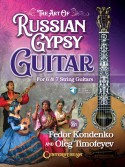 The Art of Russian Gypsy Guitar (book/Audio Online)