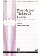Praise, My Soul, the King of Heaven (Choral)