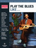 Play the Blues Like... (book/Video Online)