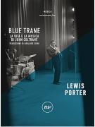 Blue Trane - La vita e la musica di John Coltrane (3a Edizione)