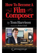 How to Become a Film Composer (book/Audio Online)