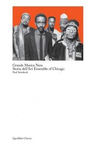 Grande Musica Nera - Storia dell'Art Ensemble of Chicago