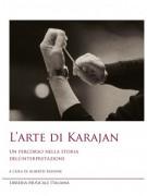 L'arte di Karajan. Un percorso nella storia dell'interpretazione