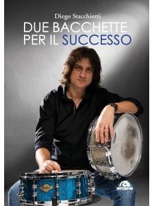Diego Stacchiotti – Due bacchette per il successo