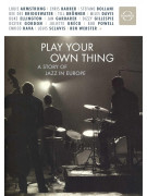 Play Your Own Thing - A Story Of Jazz (DVD)
