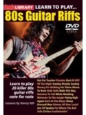 Lick Library: Learn To Play 80s Guitar Riffs (DVD)