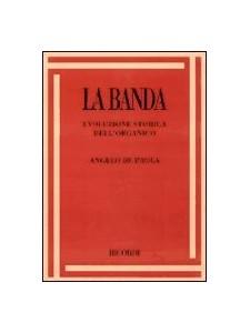 La Banda : evoluzione storica dell'organico